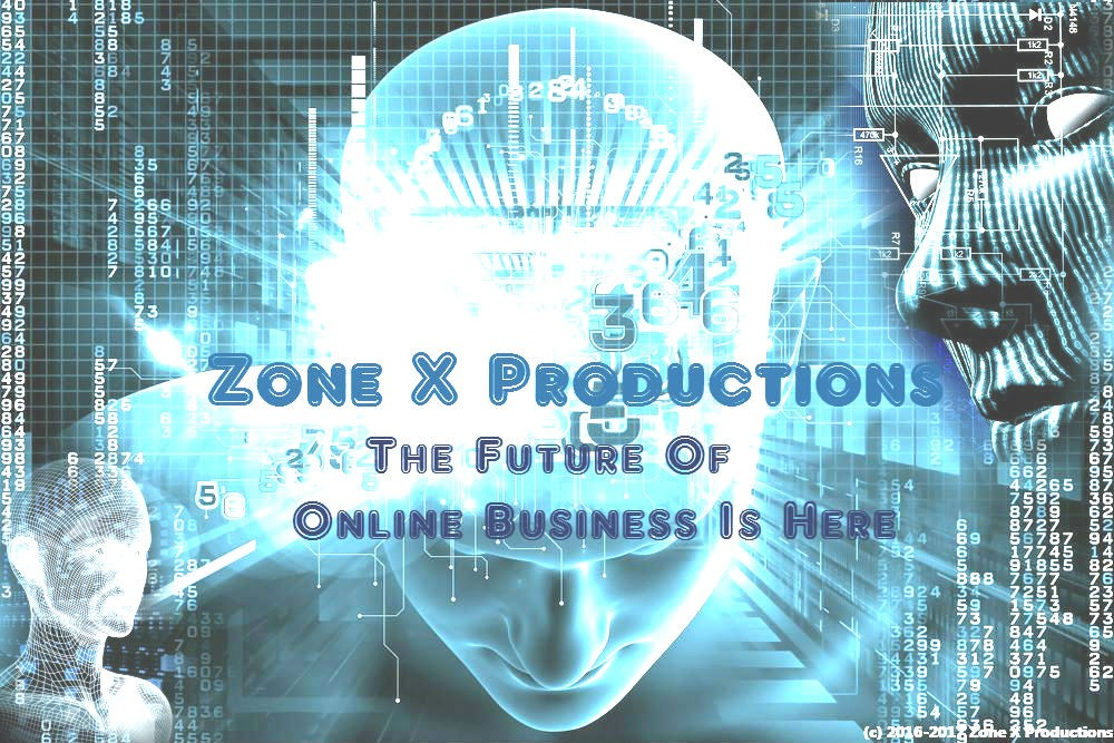 Zone X Productions Is The Future of Online Business